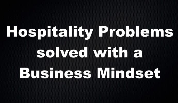 Business vs. Hospitality Mindset to Solve Problems